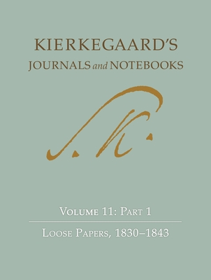 Kierkegaard's Journals and Notebooks, Volume 11, Part 2: Loose Papers, 1843-1855 Cover Image