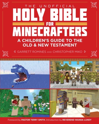 The Unofficial Holy Bible for Minecrafters: A Children's Guide to the Old and New Testament Cover Image