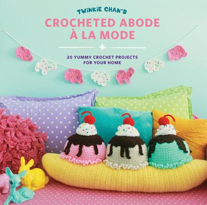Twinkie Chan's Crocheted Abode a la Mode Cover