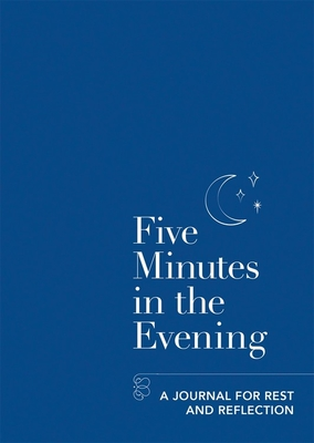 Five Minutes In The Evening: A Journal for Rest and Reflection Cover Image