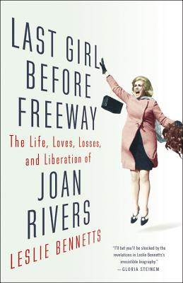 Last Girl Before Freeway: The Life, Loves, Losses, and Liberation of Joan Rivers Cover Image