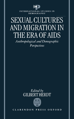 Sexual Cultures and Migration in the Era of AIDS: Anthropological and Demographic Perspectives Cover Image