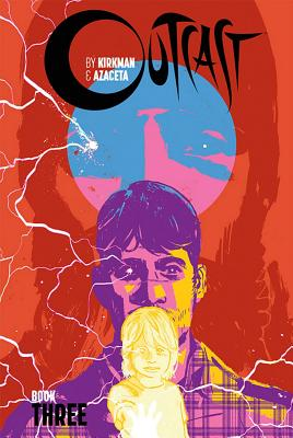 Outcast by Kirkman & Azaceta Book Three cover image