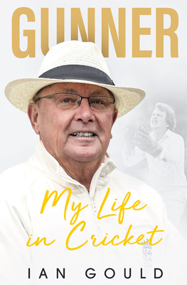 Gunner: My Life in Cricket Cover Image