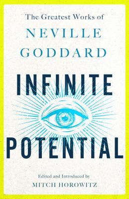 Infinite Potential: The Greatest Works of Neville Goddard Cover Image