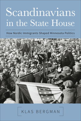 Scandinavians in the State House: How Nordic Immigrants Shaped Minnesota Politics Cover Image