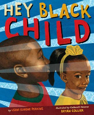 Hey Black Child by Useni Eugene Perkins