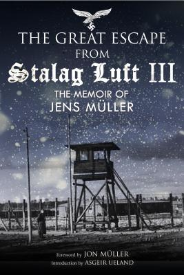 The Great Escape from Stalag Luft III: The Memoir of Jens Müller Cover Image