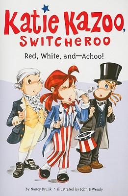 Red, White, and--Achoo! #33 (Katie Kazoo, Switcheroo #33) Cover Image
