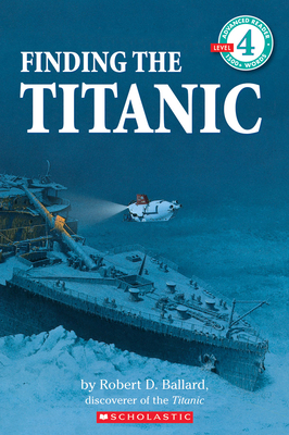 Finding the Titanic (Scholastic Reader, Level 4) Cover Image