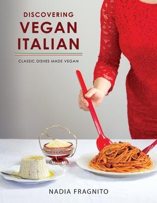 Discovering Vegan Italian: Classic dishes made vegan Cover Image