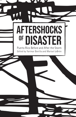 Aftershocks of Disaster: Puerto Rico Before and After the Storm Cover Image