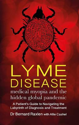 Lyme Disease: Medical Myopia & the Hidden Global Pandemic Cover Image