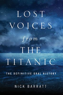 Lost Voices from the Titanic: The Definitive Oral History Cover Image
