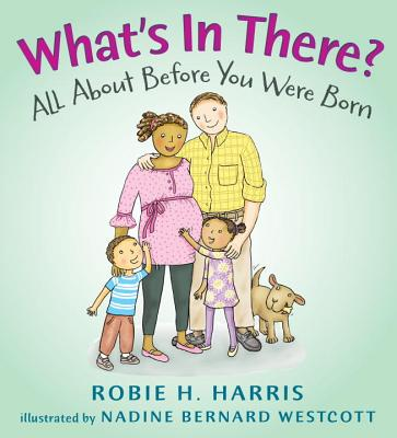 What's in There?: All About Before You Were Born (Let's Talk about You and Me) Cover Image