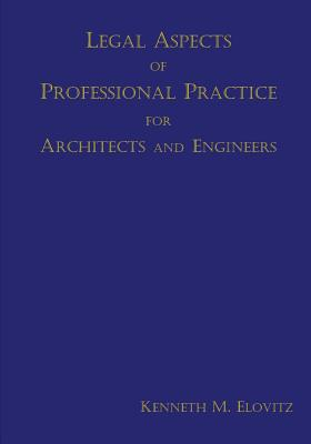 Legal Aspects of Professional Practice for Architects and Engineers Cover Image