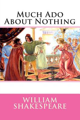 the comedic and love elements in much ado about nothing a play by william shakespeare Much ado about nothing william shakespeare buy  table of contents  all subjects play summary about much ado about nothing  end of the play, two love.