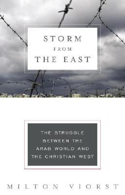 Storm from the East: The Struggle Between the Arab World and the Christian West Cover Image