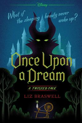 Once Upon a Dream: A Twisted Tale by Liz Braswell