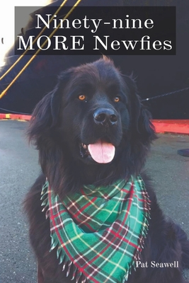 Ninety-nine MORE Newfies Cover Image