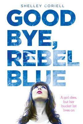 Goodbye, Rebel Blue Cover Image