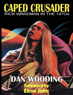 Caped Crusader Rick Wakeman in the 1970s Cover Image