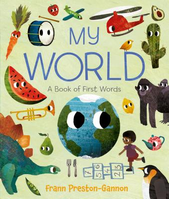 My World: A Book of First Words by Frann Preston-Gannon