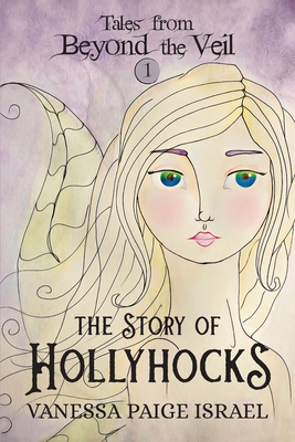 Tales from Beyond the Veil: The Story of Hollyhocks cover