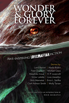 Wonder and Glory Forever: Awe-Inspiring Lovecraftian Fiction Cover Image