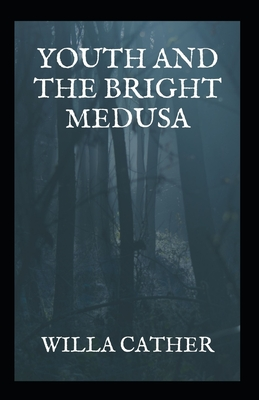 Youth And The Bright Medusa Illustrated Cover Image