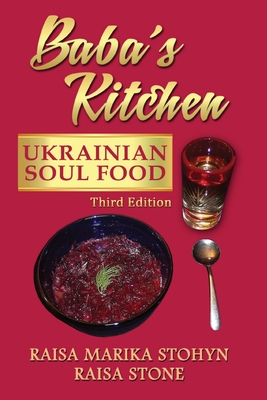Baba's Kitchen: Ukrainian Soul Food: with Stories From the Village, third edition Cover Image