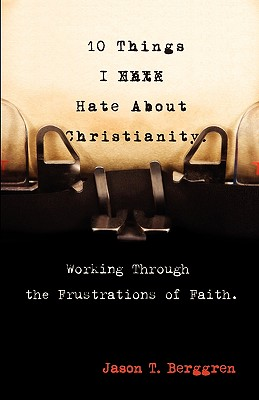 10 Things I Hate about Christianity Cover