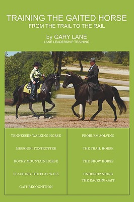 Training the Gaited Horse: From the Trail to the Rail Cover Image