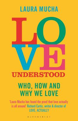 Love Understood: The Science of Who, How and Why We Love Cover Image