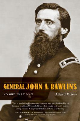 General John A. Rawlins: No Ordinary Man Cover Image