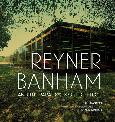 Reyner Banham and the Paradoxes of High Tech Cover Image