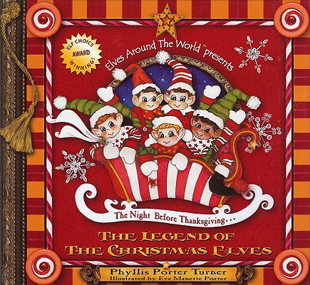 The Night Before Thanksgiving... The Legend of The Christmas Elves Cover