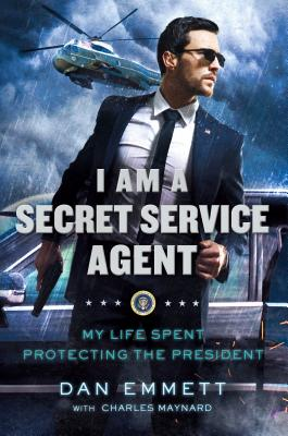 I Am a Secret Service Agent: My Life Spent Protecting the President Cover Image