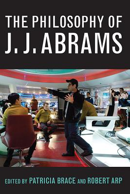 Cover for The Philosophy of J.J. Abrams (Philosophy of Popular Culture)