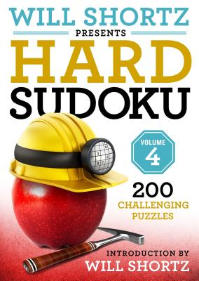 Will Shortz Presents Hard Sudoku Volume 4: 200 Challenging Puzzles Cover Image