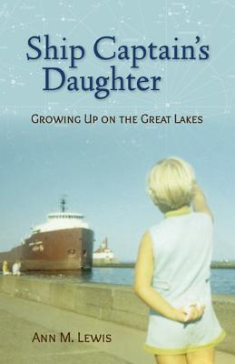 Ship Captain's Daughter: Growing Up on the Great Lakes Cover Image