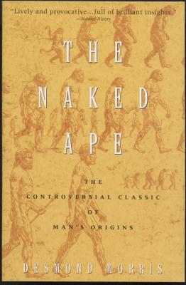 The Naked Ape: A Zoologist's Study of the Human Animal Cover Image