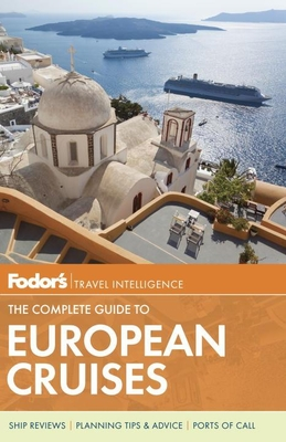 Fodor's The Complete Guide to European Cruises Cover