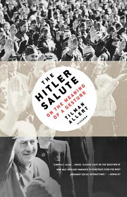 The Hitler Salute: On the Meaning of a Gesture Cover Image