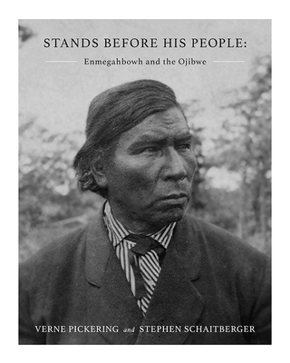 Stands Before His People: Enmegahbowh and the Ojibwe Cover Image