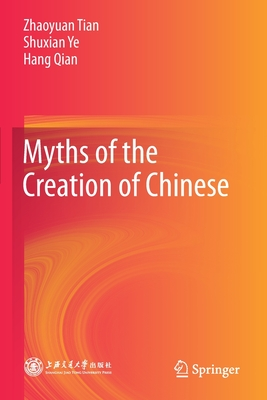 Myths of the Creation of Chinese Cover Image