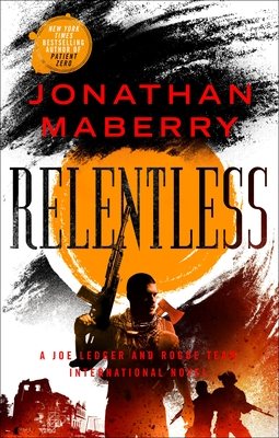Relentless: A Joe Ledger and Rogue Team International Novel (Rogue Team International Series #2) Cover Image