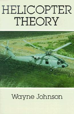 Helicopter Theory (Dover Books on Aeronautical Engineering) Cover Image