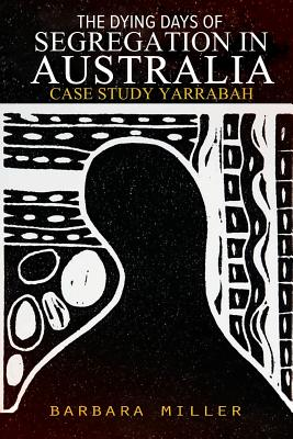 The Dying Days of Segregation in Australia: Case Study Yarrabah Cover Image