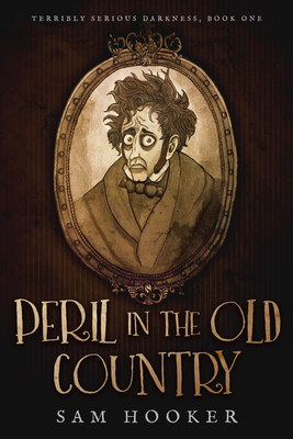 Peril in the Old Country (Terribly Serious Darkness) Cover Image